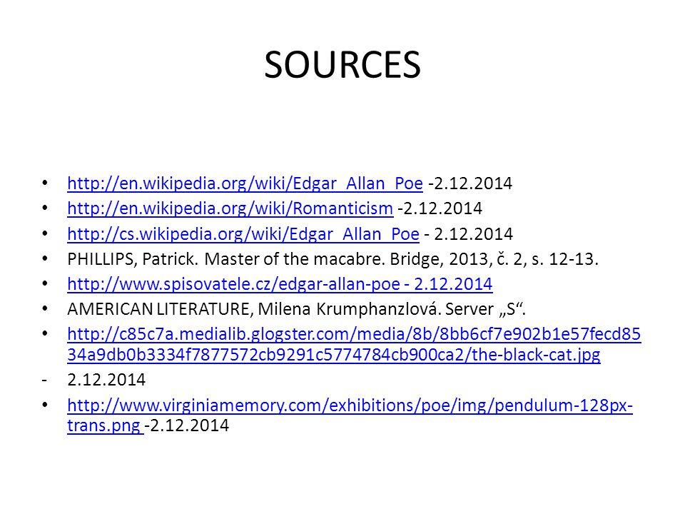 SOURCES http://en.wikipedia.org/wiki/Edgar_Allan_Poe -2.12.2014