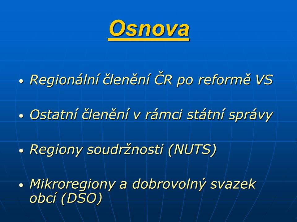 Osnova Regionální členění ČR po reformě VS