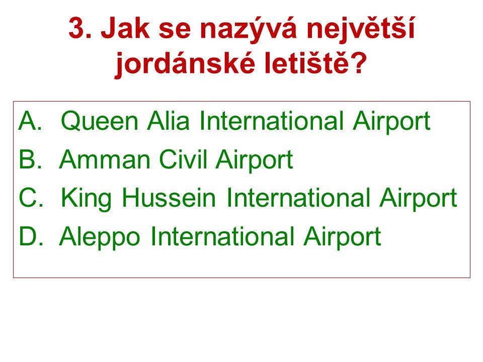 3. Jak se nazývá největší jordánské letiště