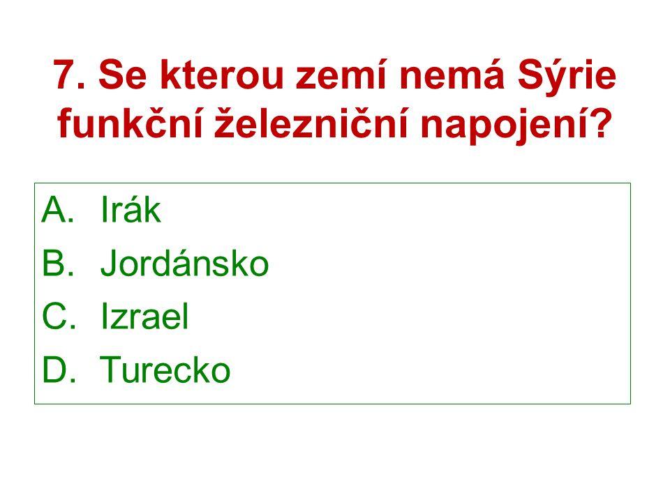 7. Se kterou zemí nemá Sýrie funkční železniční napojení