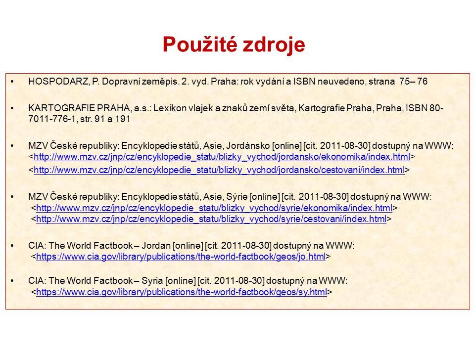 Použité zdroje HOSPODARZ, P. Dopravní zeměpis. 2. vyd. Praha: rok vydání a ISBN neuvedeno, strana 75– 76.