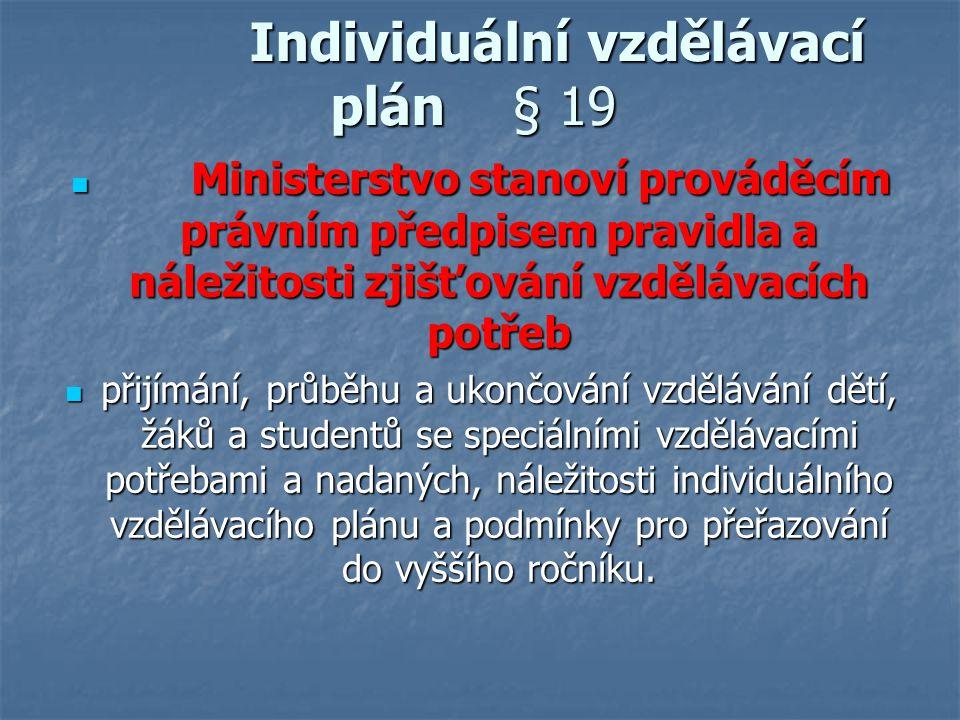 Individuální vzdělávací plán § 19