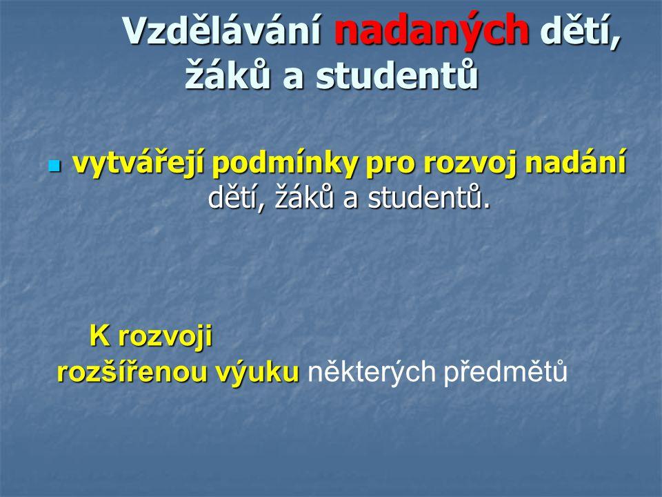 Vzdělávání nadaných dětí, žáků a studentů