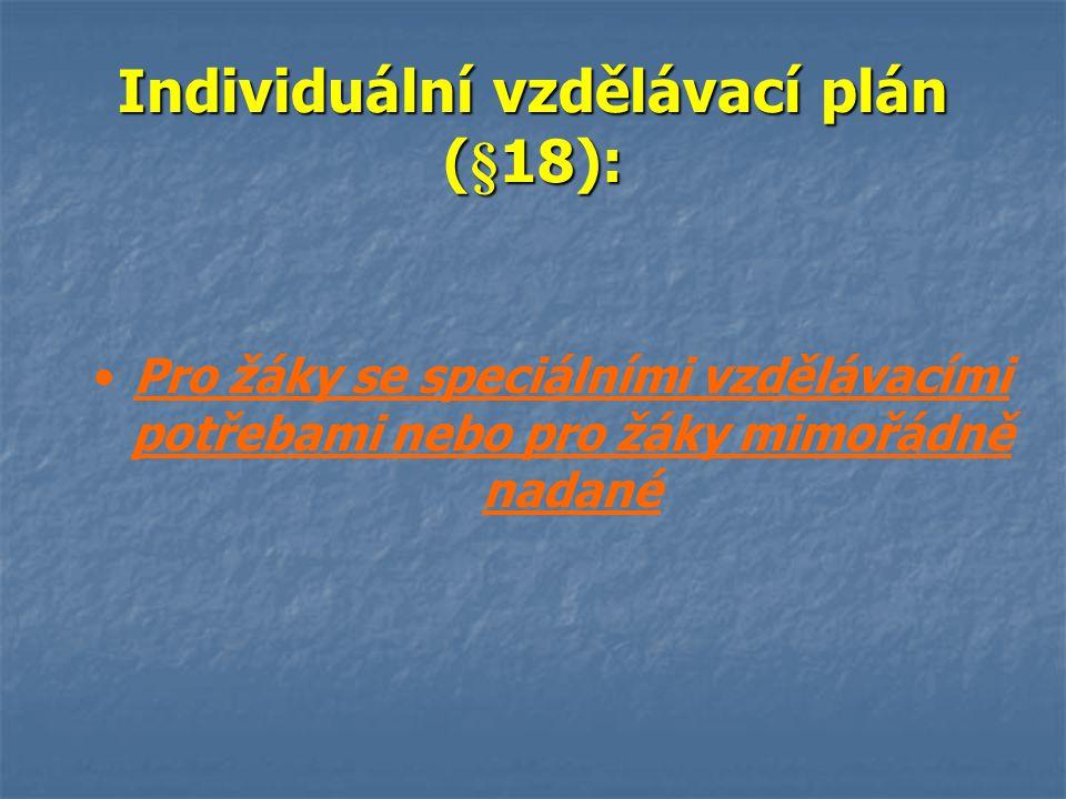 Individuální vzdělávací plán (§18):