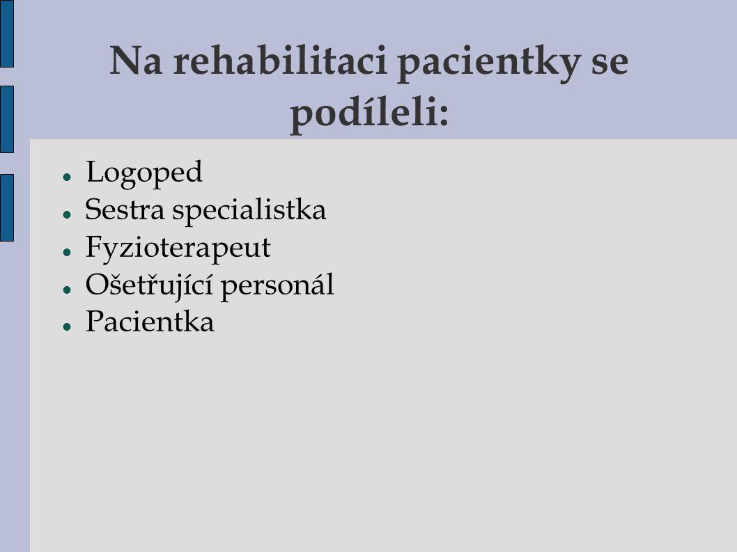 Na rehabilitaci pacientky se podíleli: