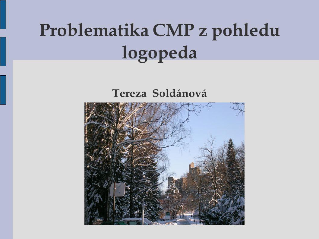 Problematika CMP z pohledu logopeda Tereza Soldánová