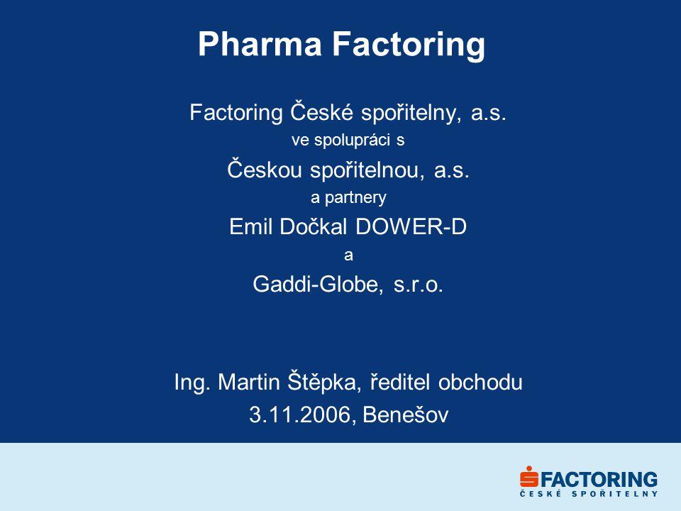 Pharma Factoring Factoring České spořitelny, a.s.