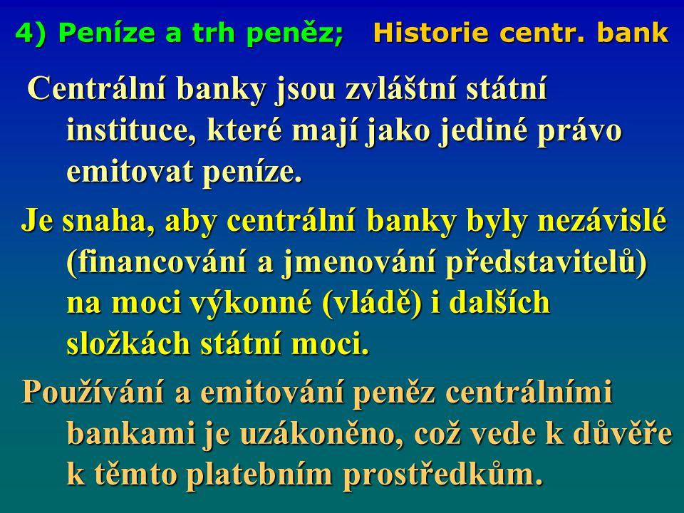 4) Peníze a trh peněz; Historie centr. bank