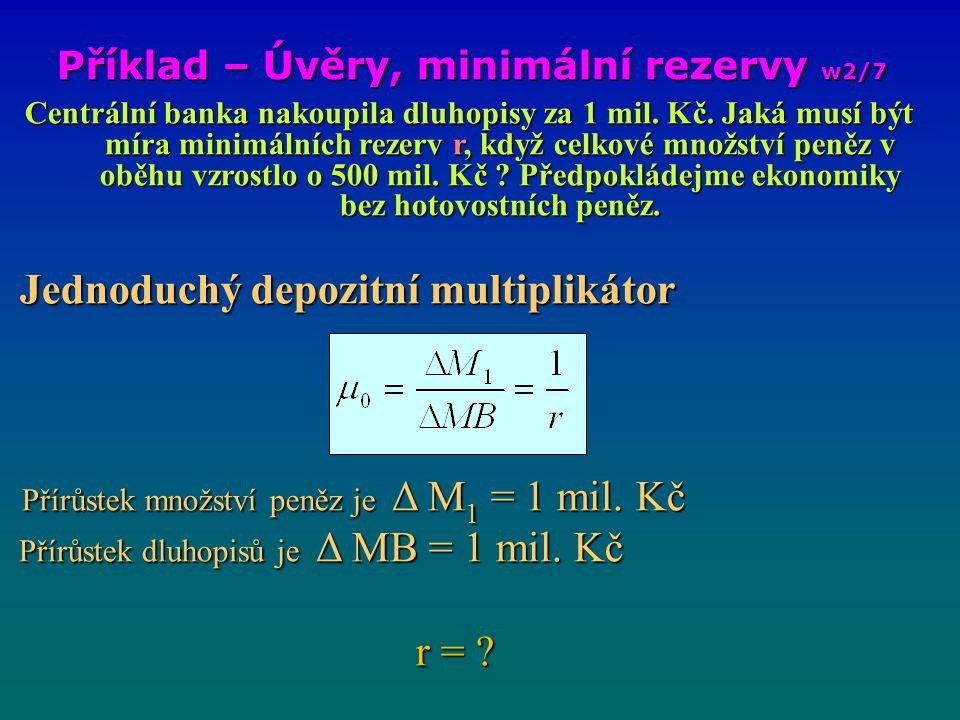 Příklad – Úvěry, minimální rezervy w2/7