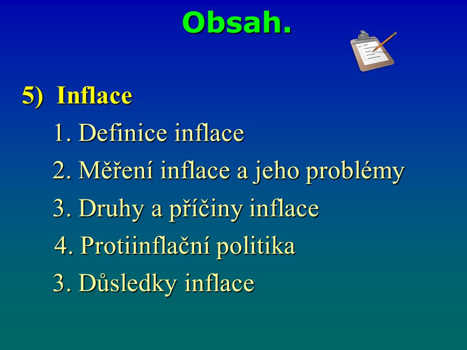 Obsah. 5) Inflace 1. Definice inflace