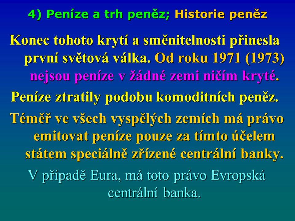 4) Peníze a trh peněz; Historie peněz