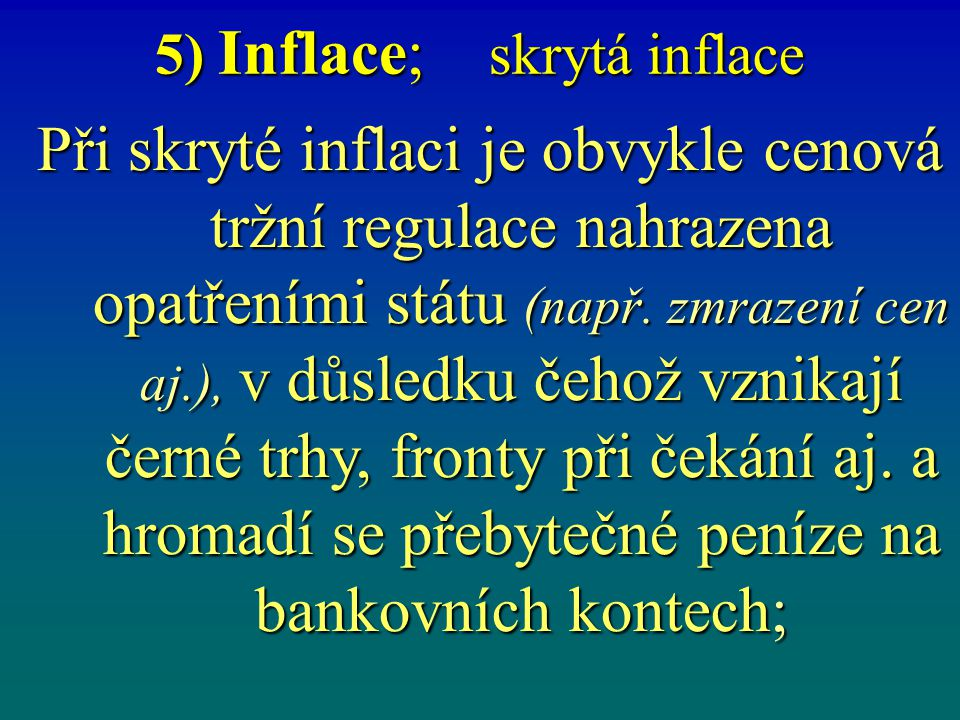 5) Inflace; skrytá inflace