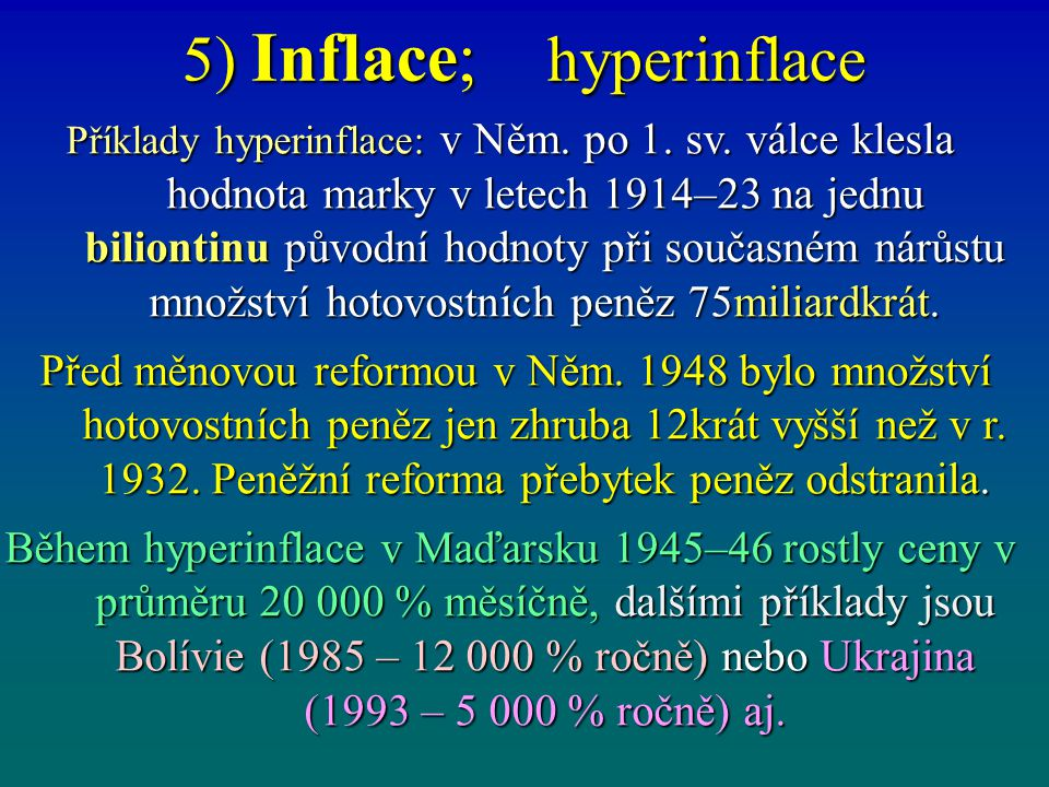 5) Inflace; hyperinflace