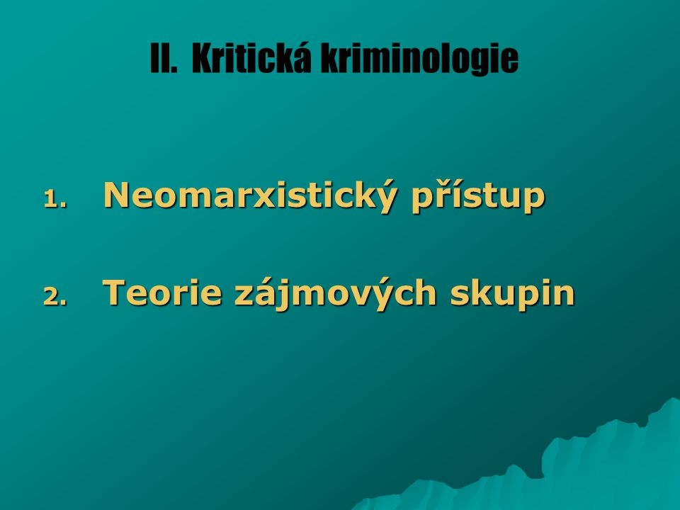 II. Kritická kriminologie