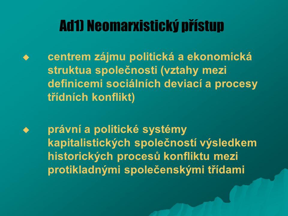 Ad1) Neomarxistický přístup