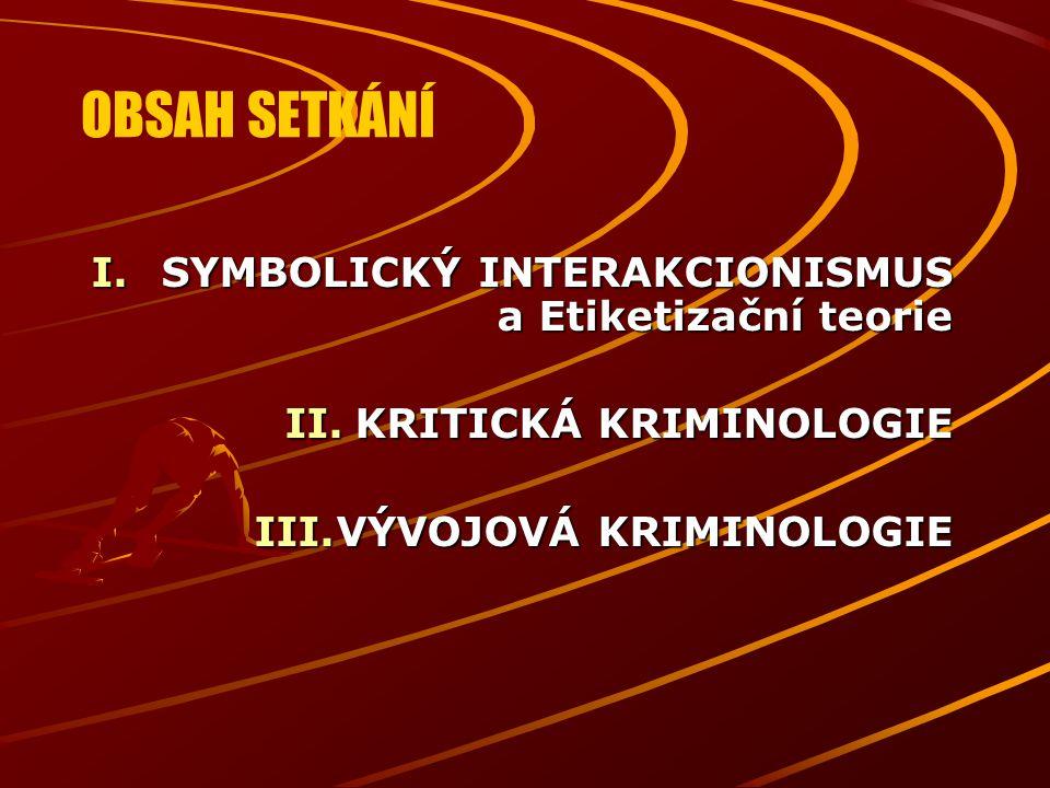 OBSAH SETKÁNÍ SYMBOLICKÝ INTERAKCIONISMUS a Etiketizační teorie