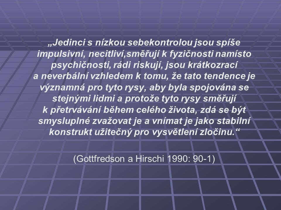 (Gottfredson a Hirschi 1990: 90-1)