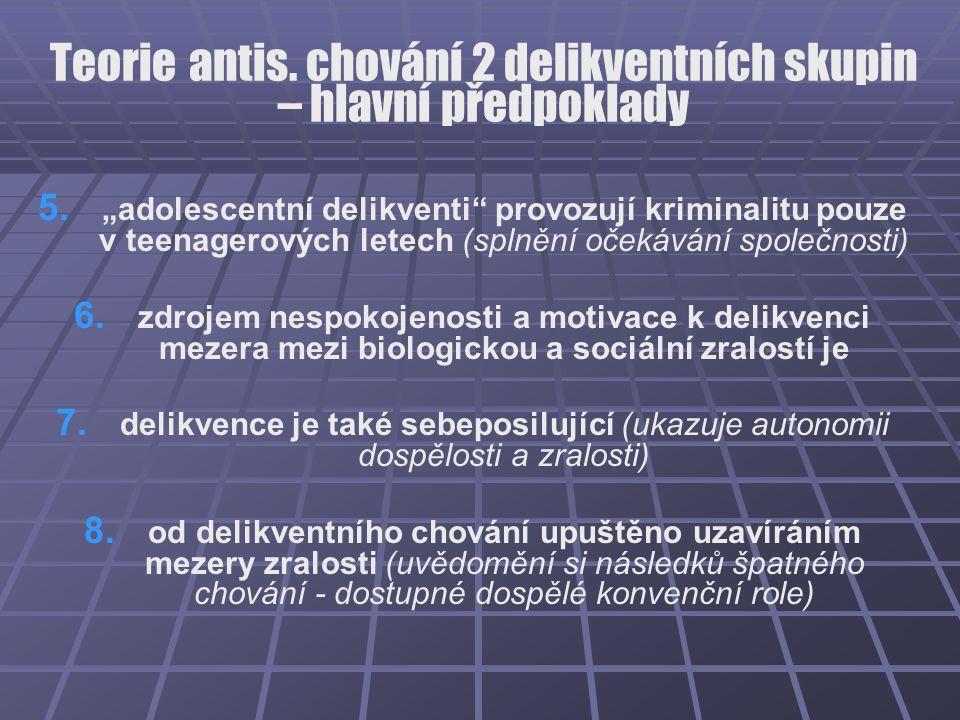 Teorie antis. chování 2 delikventních skupin – hlavní předpoklady