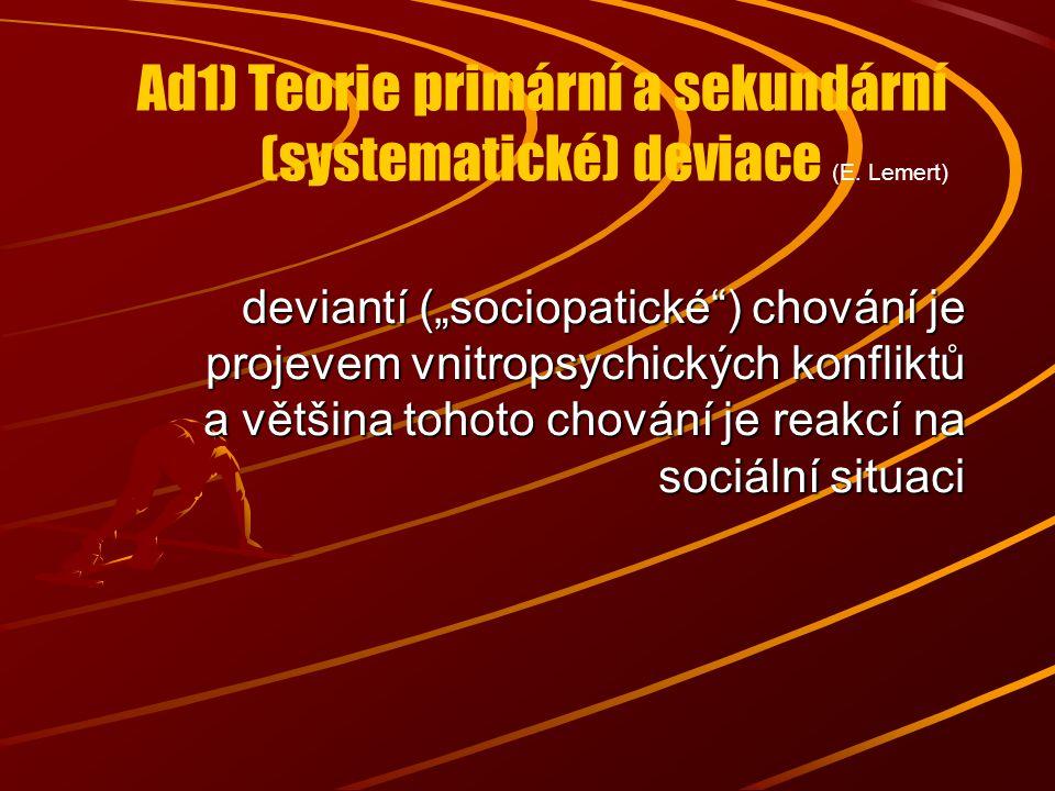 Ad1) Teorie primární a sekundární (systematické) deviace (E. Lemert)