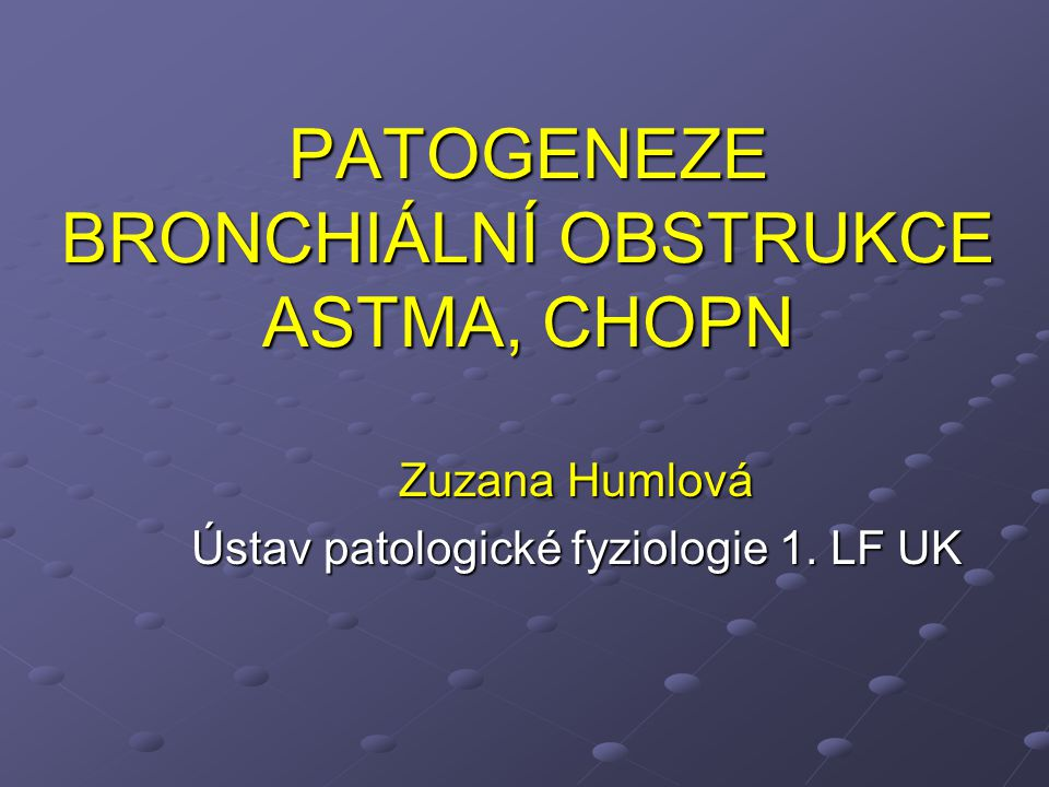 PATOGENEZE BRONCHIÁLNÍ OBSTRUKCE ASTMA, CHOPN