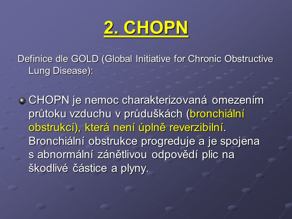 2. CHOPN Definice dle GOLD (Global Initiative for Chronic Obstructive Lung Disease):