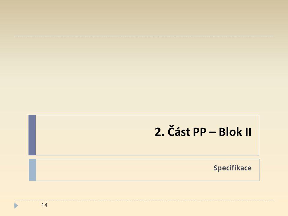 2. Část PP – Blok II Specifikace