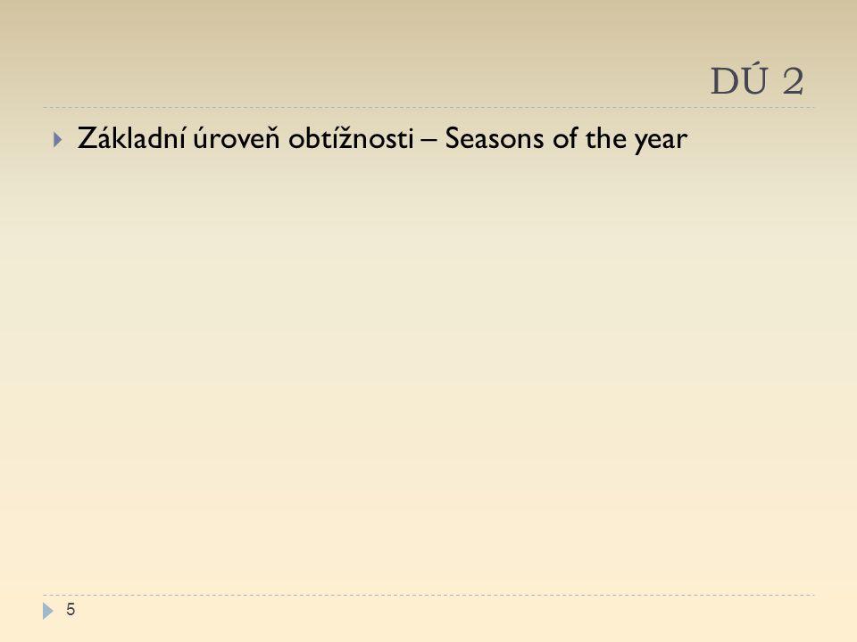 DÚ 2 Základní úroveň obtížnosti – Seasons of the year