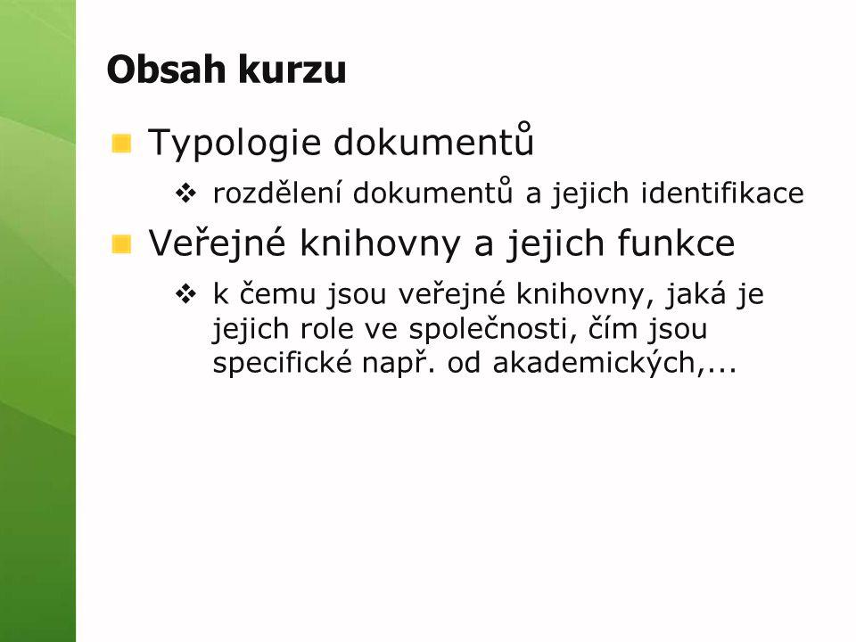 Obsah kurzu Typologie dokumentů Veřejné knihovny a jejich funkce