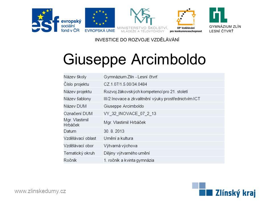 Giuseppe Arcimboldo www.zlinskedumy.cz Název školy