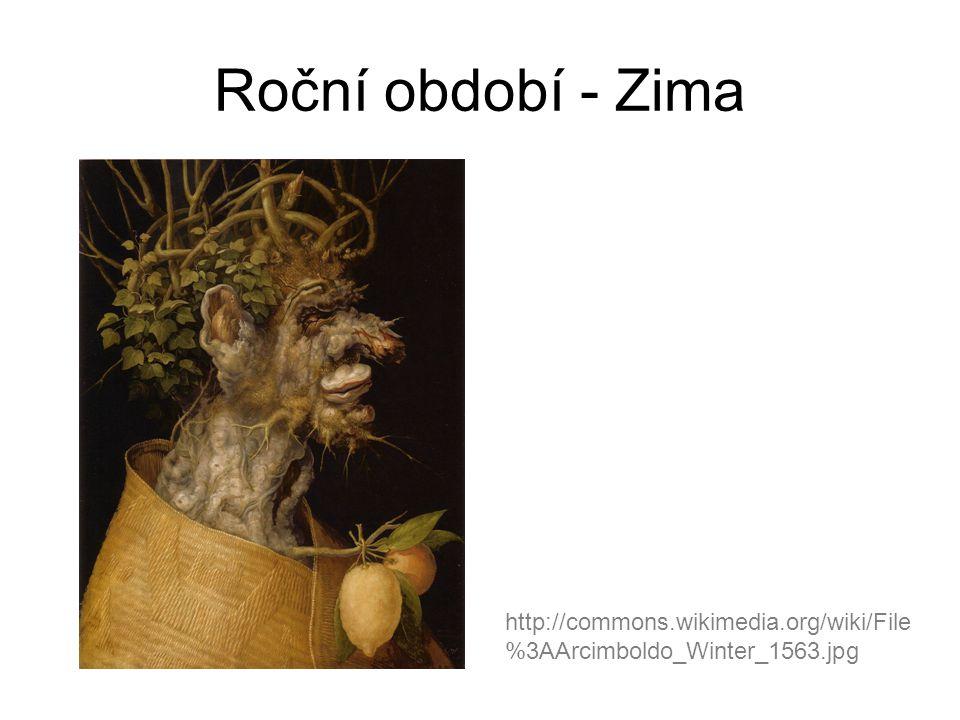 Roční období - Zima http://commons.wikimedia.org/wiki/File%3AArcimboldo_Winter_1563.jpg