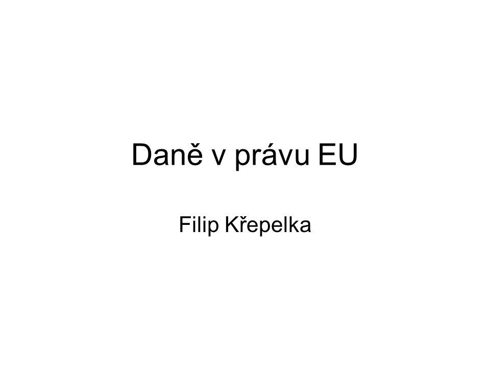 Daně v právu EU Filip Křepelka