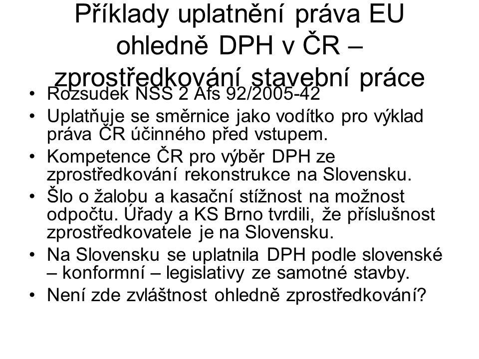 Příklady uplatnění práva EU ohledně DPH v ČR – zprostředkování stavební práce