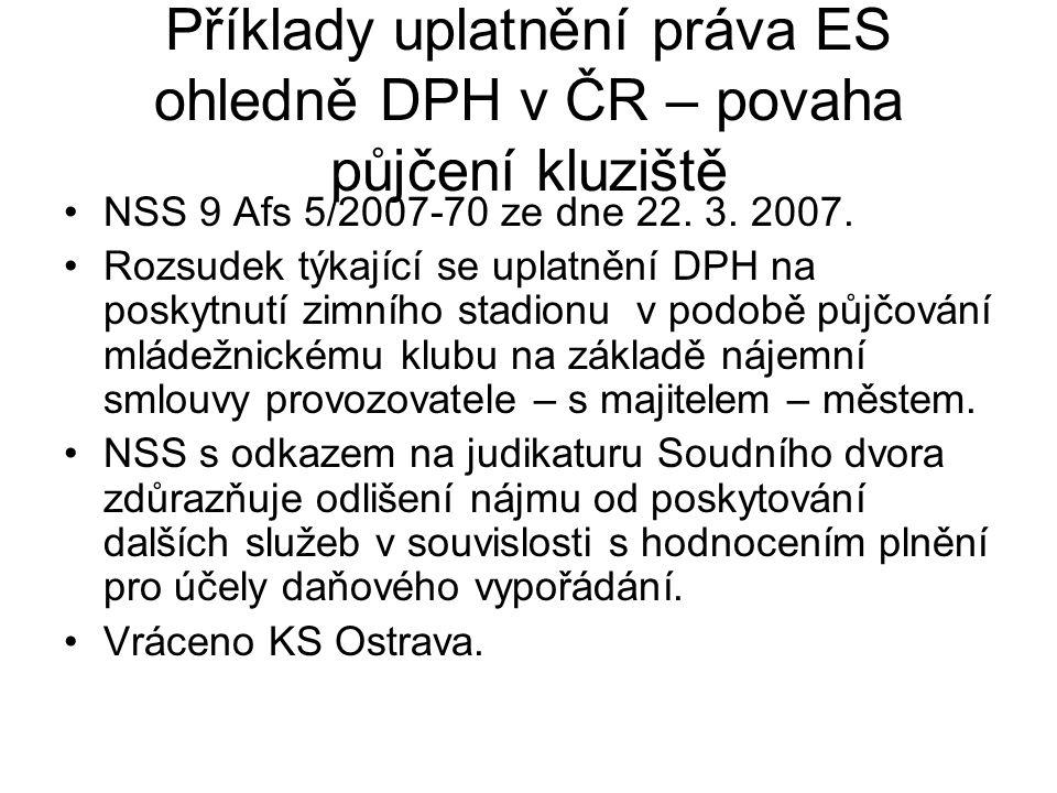 Příklady uplatnění práva ES ohledně DPH v ČR – povaha půjčení kluziště