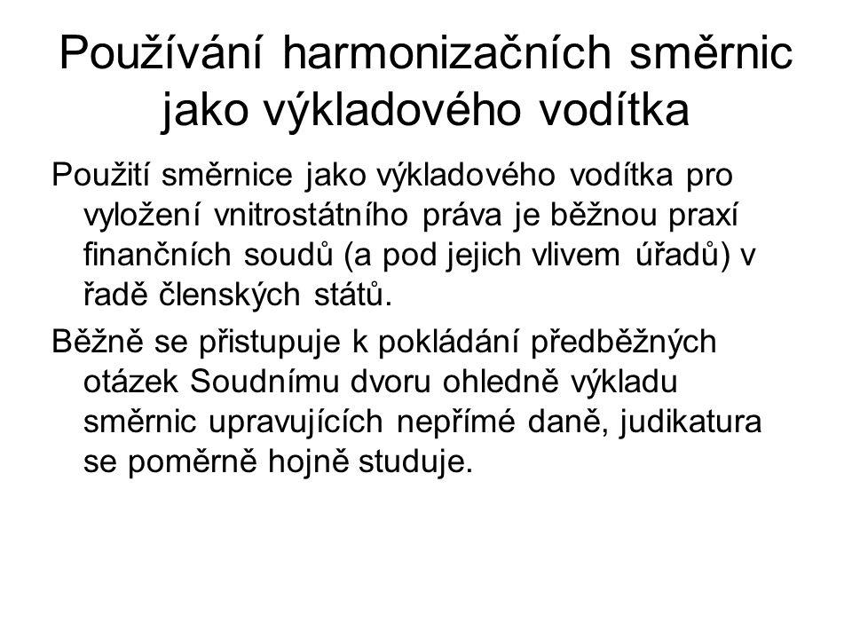 Používání harmonizačních směrnic jako výkladového vodítka