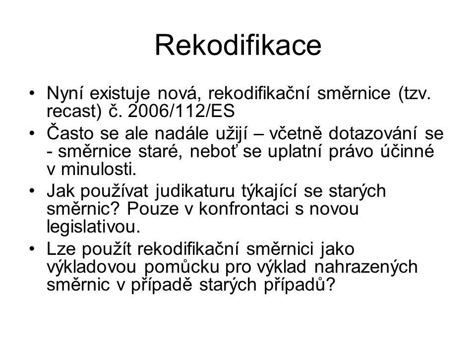 Rekodifikace Nyní existuje nová, rekodifikační směrnice (tzv. recast) č. 2006/112/ES.