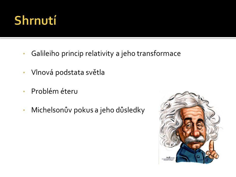 Shrnutí Galileiho princip relativity a jeho transformace