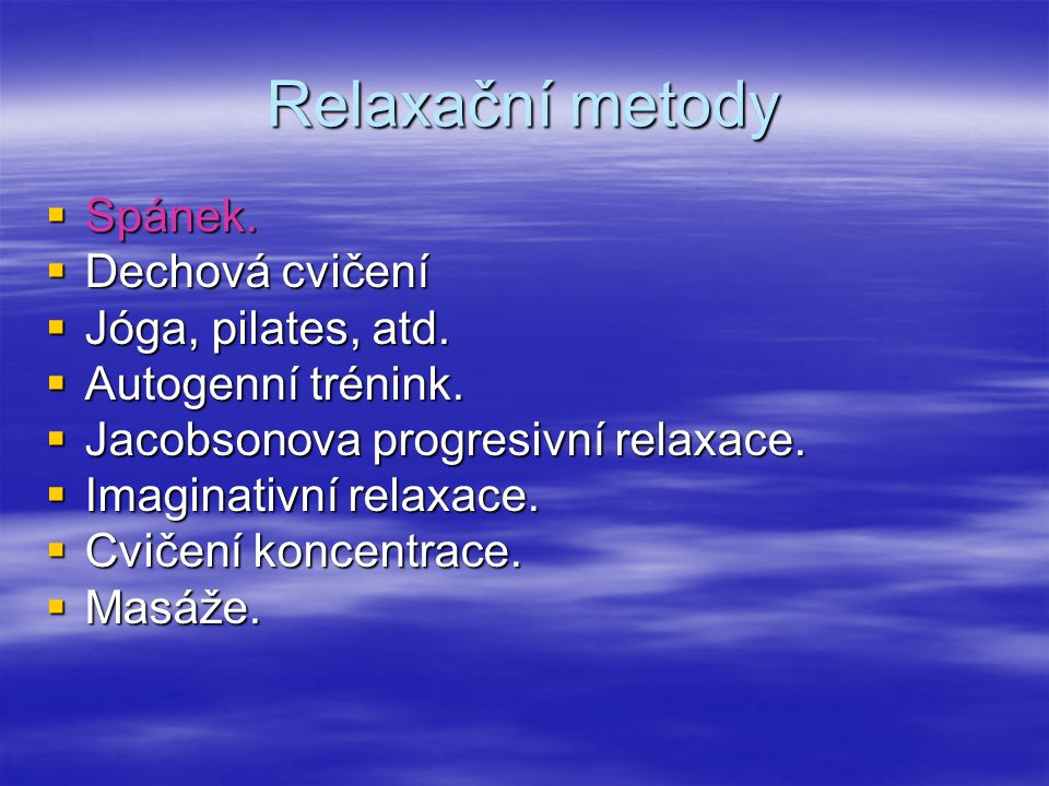 Relaxační metody Spánek. Dechová cvičení Jóga, pilates, atd.