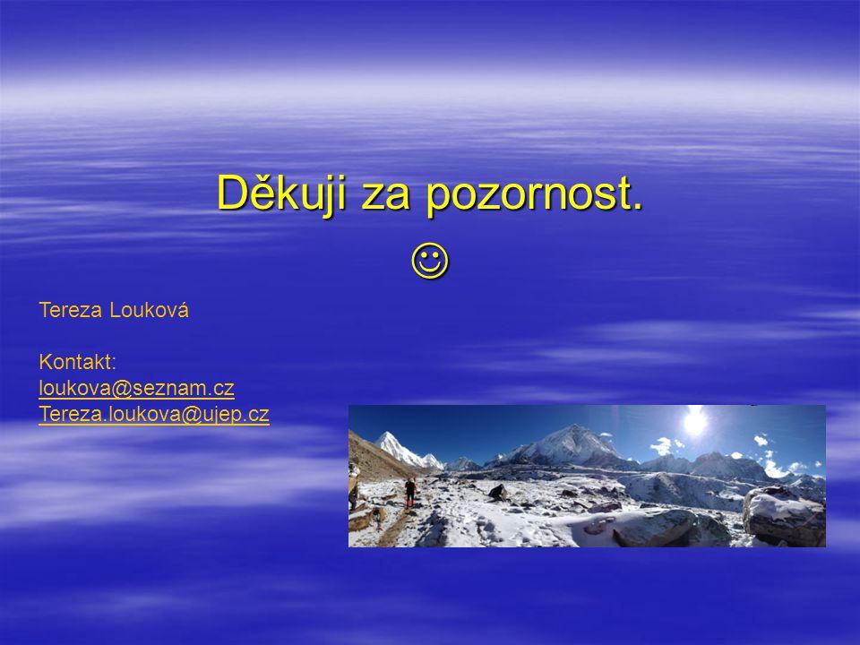 Děkuji za pozornost.  Tereza Louková Kontakt: loukova@seznam.cz