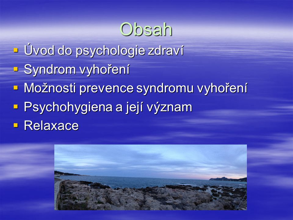 Obsah Úvod do psychologie zdraví Syndrom vyhoření