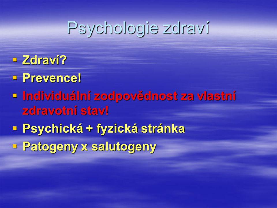 Psychologie zdraví Zdraví Prevence!