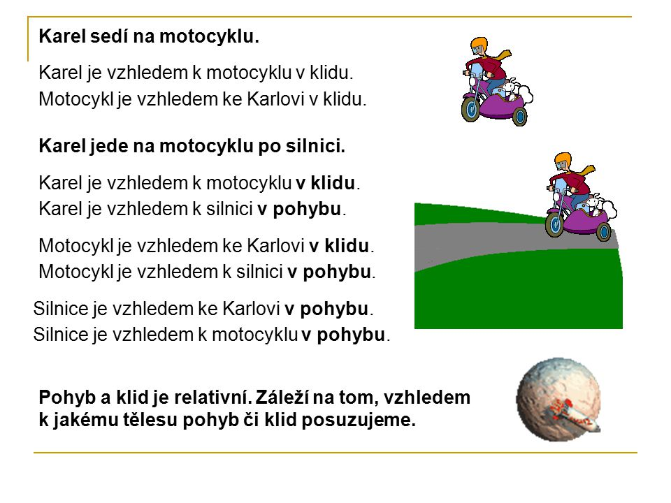 Karel sedí na motocyklu.