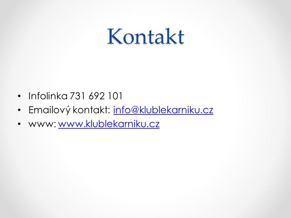 Kontakt Infolinka 731 692 101 Emailový kontakt: info@klublekarniku.cz