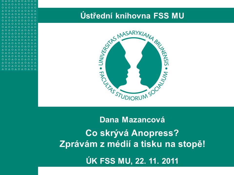 Ústřední knihovna FSS MU Zprávám z médií a tisku na stopě!