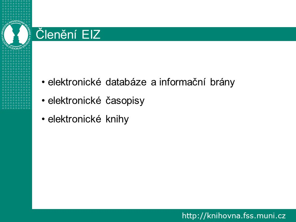 Členění EIZ elektronické databáze a informační brány