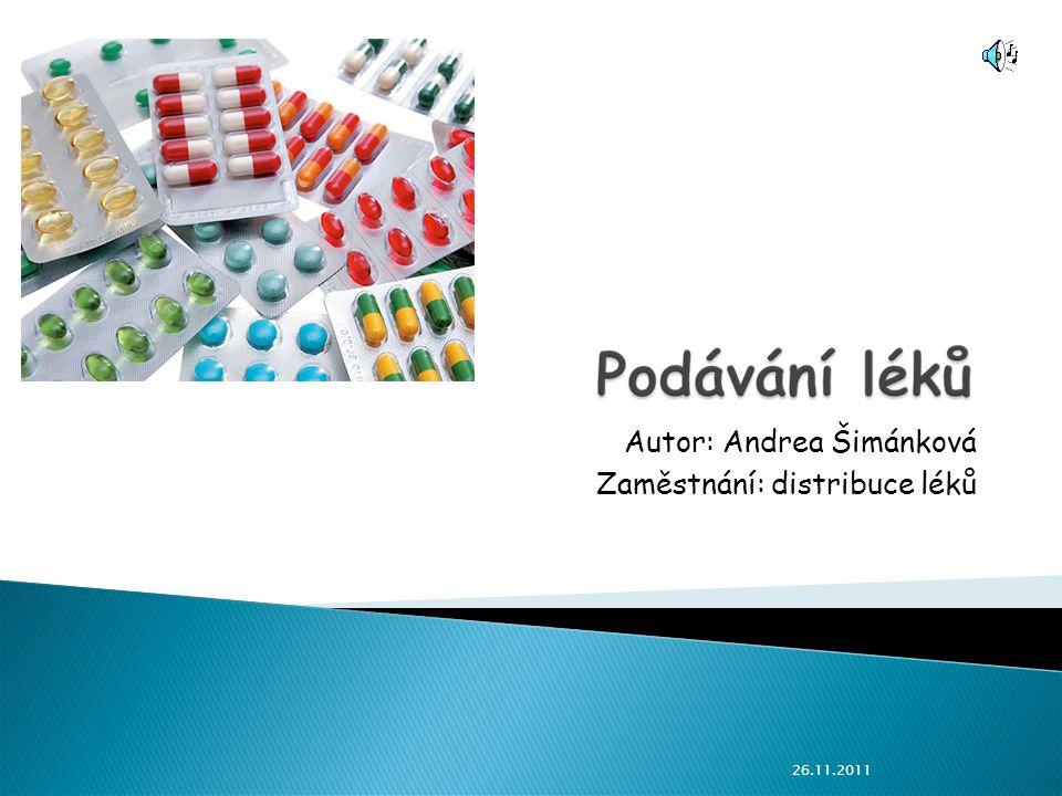 Autor: Andrea Šimánková Zaměstnání: distribuce léků