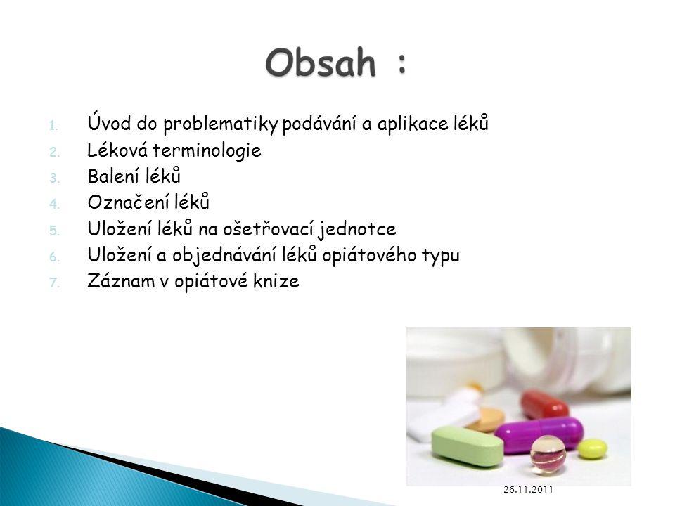 Úvod do problematiky podávání a aplikace léků Léková terminologie