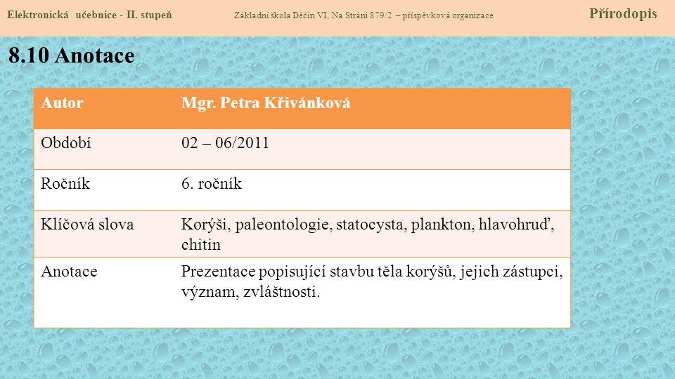 8.10 Anotace Autor Mgr. Petra Křivánková Období 02 – 06/2011 Ročník