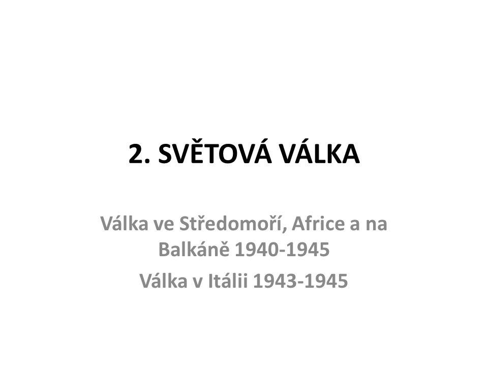 Válka ve Středomoří, Africe a na Balkáně 1940-1945
