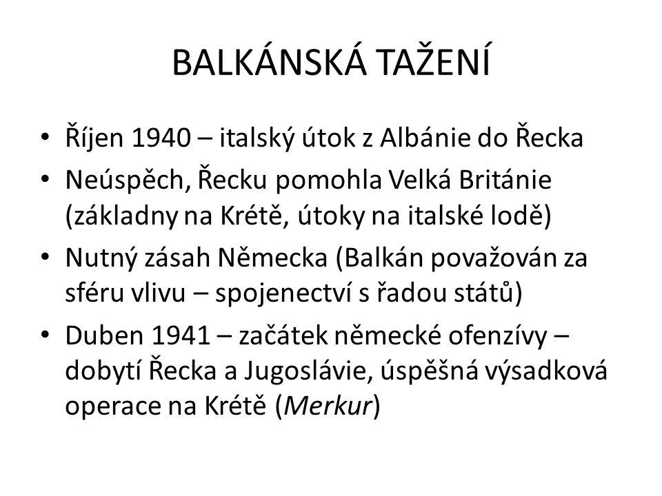 BALKÁNSKÁ TAŽENÍ Říjen 1940 – italský útok z Albánie do Řecka