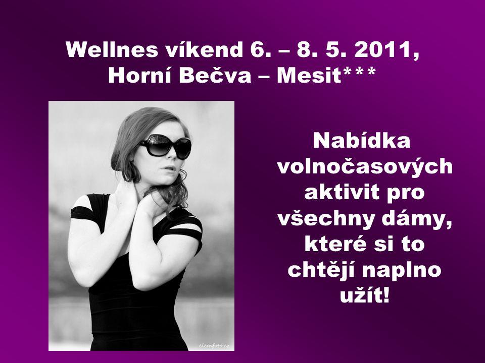 Wellnes víkend 6. – 8. 5. 2011, Horní Bečva – Mesit***